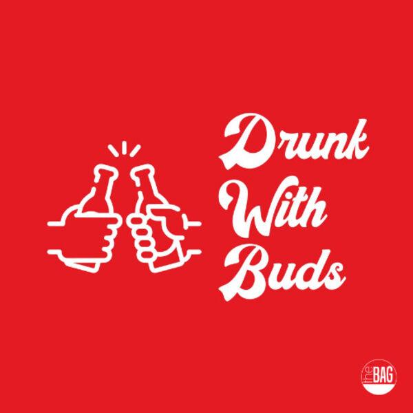 drunkwithbuds